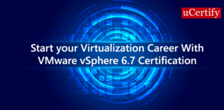 Start your Virtualization Career With VMware vSphere 6.7 Certification