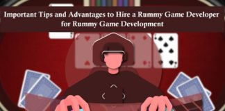 Important Tips and Advantages to Hire a Rummy Game Developer fo