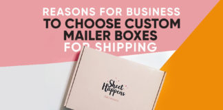 Reasons for Business to Choose Custom Mailer Boxes for Shipping
