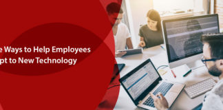 Effective Ways to Help Employees Adapt to New Technology